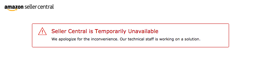 Amazon Seller Central: Seller Central is Temporarily Unavailable, We apologize for the inconvenience. Our technical staff is working on a solution.